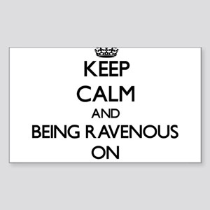 Keep Calm and Being Ravenous ON Sticker