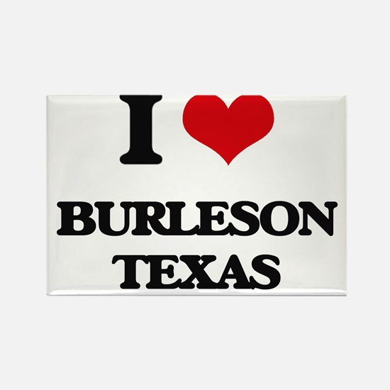I love Burleson Texas Magnets