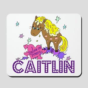 I Dream Of Ponies Caitlin Mousepad