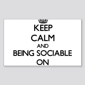 Keep Calm and Being Sociable ON Sticker