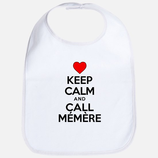 Keep Calm Call Memere Bib