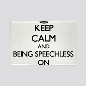 Keep Calm and Being Speechless ON Magnets