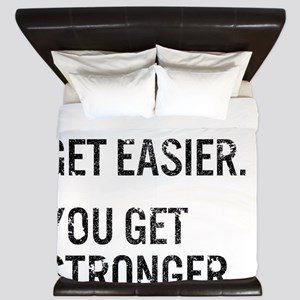 Life Doesn't Get Easier. You Get Strong King Duvet