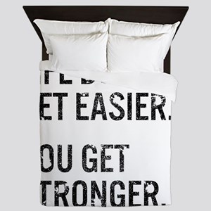 Life Doesn't Get Easier. You Get Stron Queen Duvet