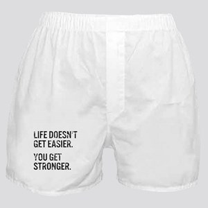 Life Doesn't Get Easier. You Get Stro Boxer Shorts