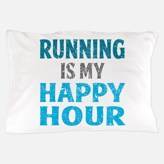 Running Is My Happy Hour Pillow Case