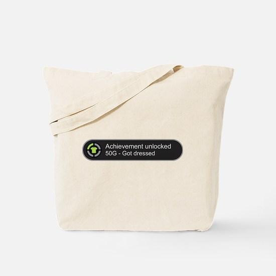 Got dressed - Achievement unlocked Tote Bag