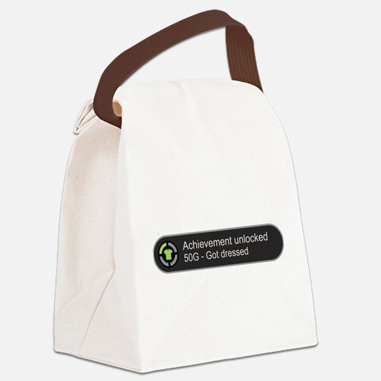 Got dressed - Achievement unlocke Canvas Lunch Bag