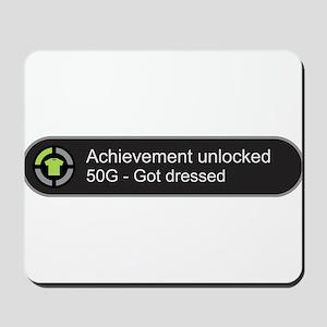 Got dressed - Achievement unlocked Mousepad