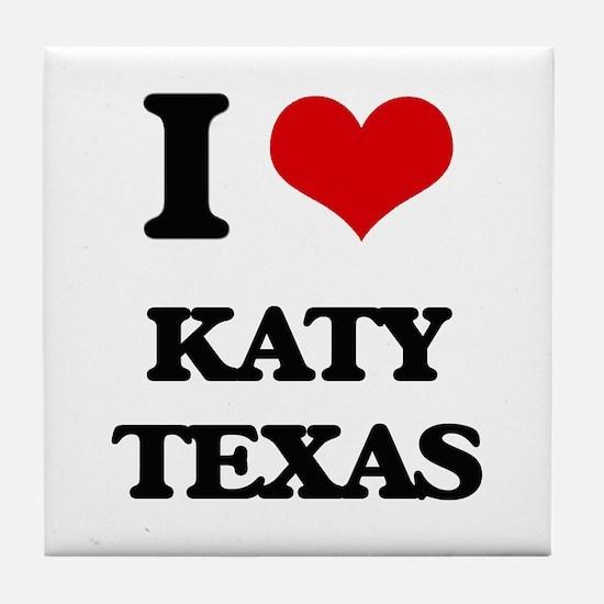 I love Katy Texas Tile Coaster