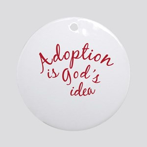 Adoption is God's Idea Ornament (Round)