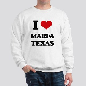 I love Marfa Texas Sweatshirt