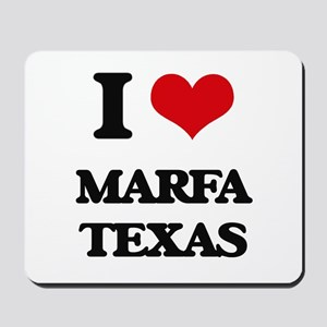 I love Marfa Texas Mousepad