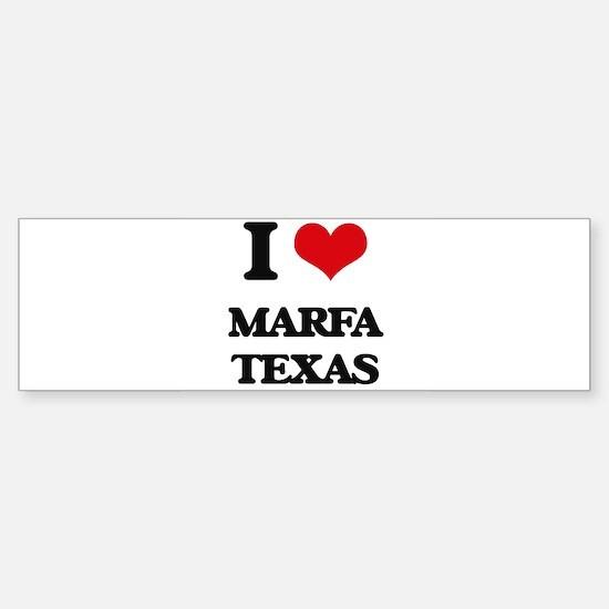 I love Marfa Texas Bumper Bumper Bumper Sticker