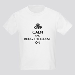 Keep Calm and BEING THE ELDEST ON T-Shirt