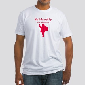 Be Naughty Fitted T-Shirt