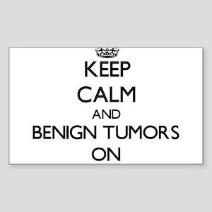 Keep Calm and Benign Tumors ON Sticker