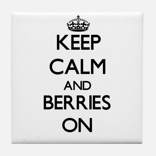 Keep Calm and Berries ON Tile Coaster