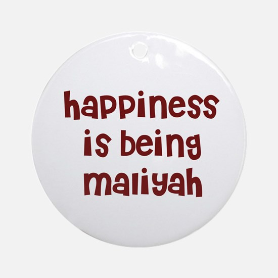 happiness is being Maliyah Ornament (Round)