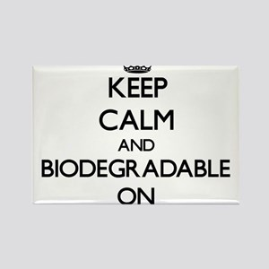 Keep Calm and Biodegradable ON Magnets