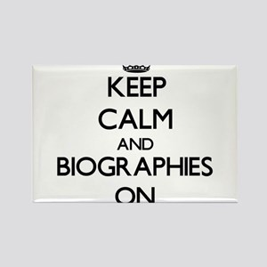 Keep Calm and Biographies ON Magnets