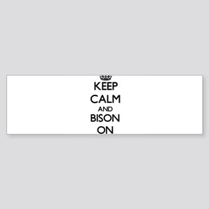 Keep Calm and Bison ON Bumper Sticker