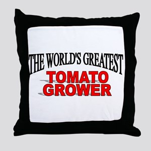 """The World's Greatest Tomato Grower"" Throw Pillow"