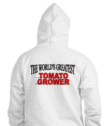 """""""The World's Greatest Tomato Grower"""" Hoodie"""
