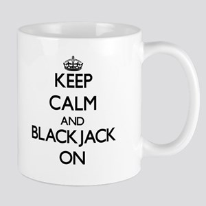 Keep Calm and Blackjack ON Mugs