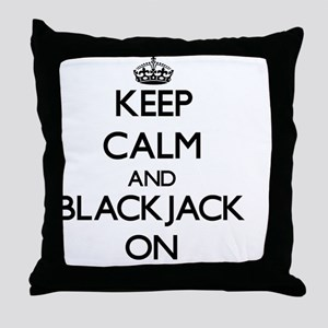 Keep Calm and Blackjack ON Throw Pillow