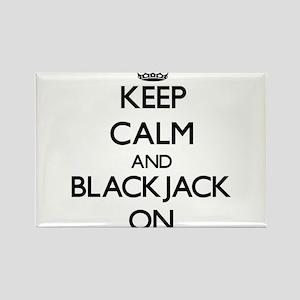 Keep Calm and Blackjack ON Magnets