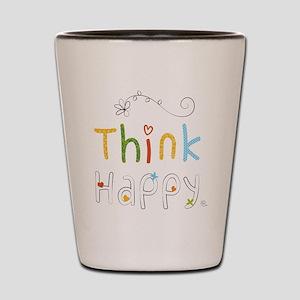 Think Happy Shot Glass