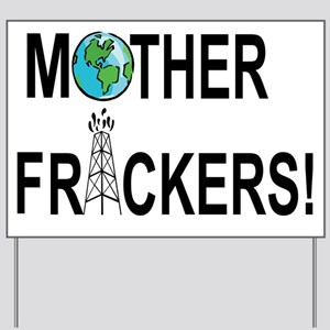 Motherfrackers! Yard Sign