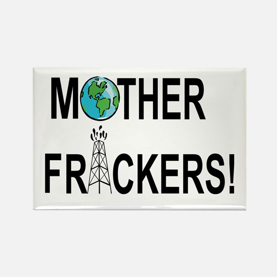 Motherfrackers! Magnets