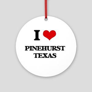 I love Pinehurst Texas Ornament (Round)