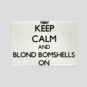 Keep Calm and Blond Bomshells ON Magnets