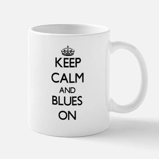 Keep Calm and Blues ON Mugs