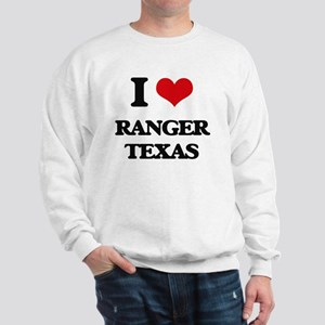I love Ranger Texas Sweatshirt