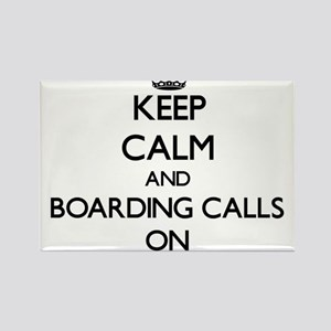 Keep Calm and Boarding Calls ON Magnets