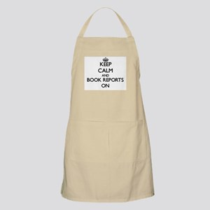 Keep Calm and Book Reports ON Apron