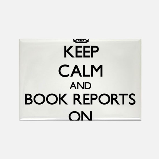 Keep Calm and Book Reports ON Magnets