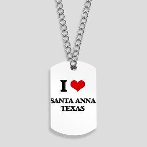 I love Santa Anna Texas Dog Tags