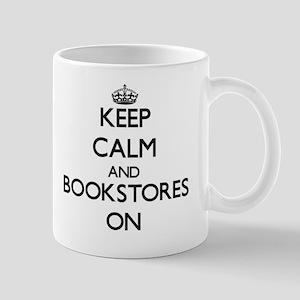 Keep Calm and Bookstores ON Mug