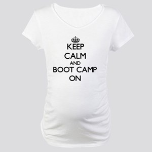 Keep Calm and Boot Camp ON Maternity T-Shirt