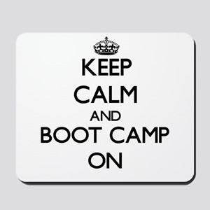 Keep Calm and Boot Camp ON Mousepad