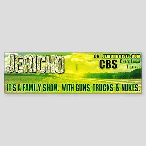 "Jericho ""Family Show..."" Bumper Sticker"