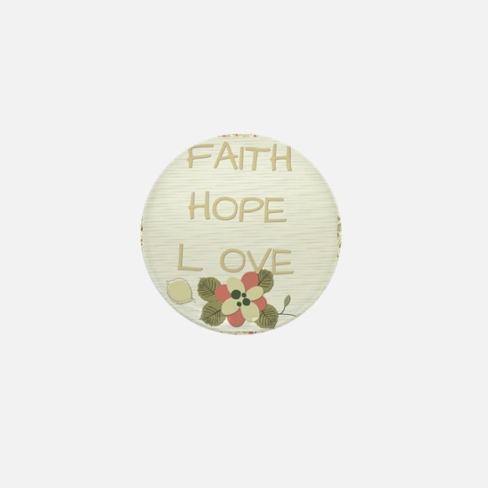 Faith Hope Love Mini Button