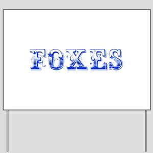 Foxes-Max blue 400 Yard Sign