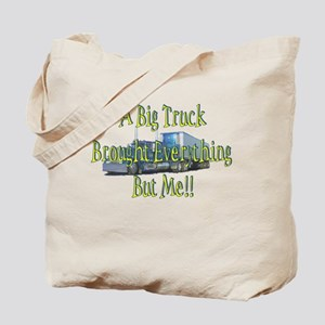 A Big Truck Brought Everythin Tote Bag