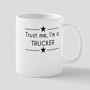 Trust Me Im A Trucker Mugs